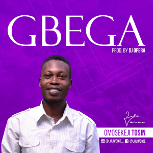 Gbega By Omosekeji Tosin Luli Voice Mino Mp3 Download