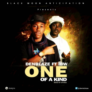 SPANE5 M U S I C: ONE OF A KIND ~ Denblaze ft Ice Breezy Wrinklex